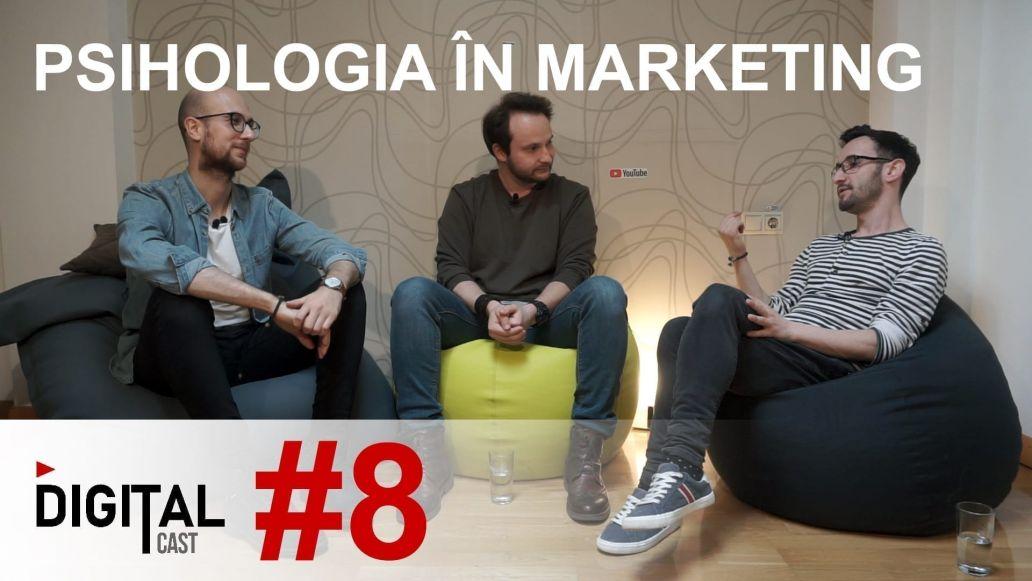 #DigitalCast 8 - Psihologia în Marketing