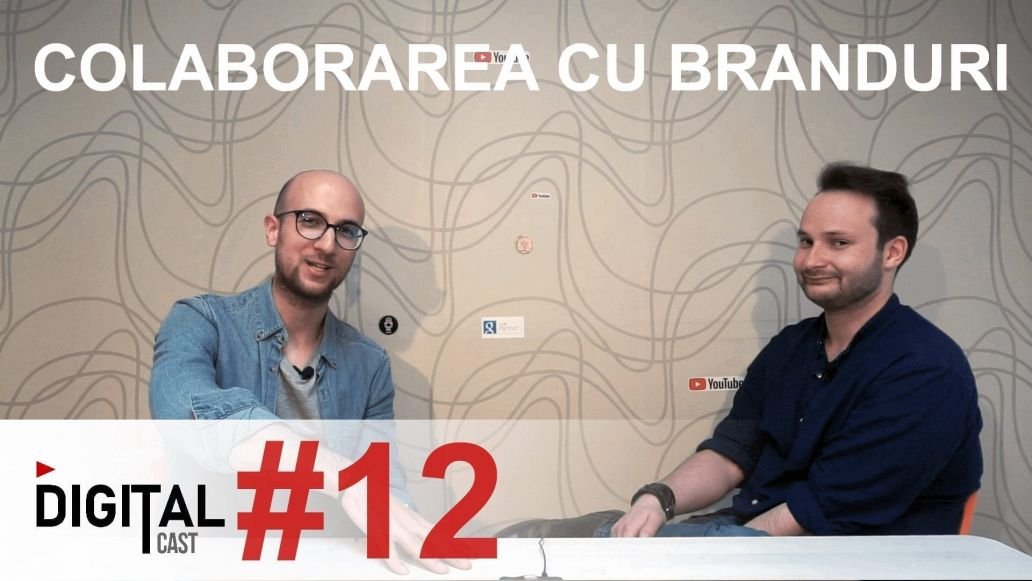 #Digital Cast 12 - Colaborarea intre agentii si branduri