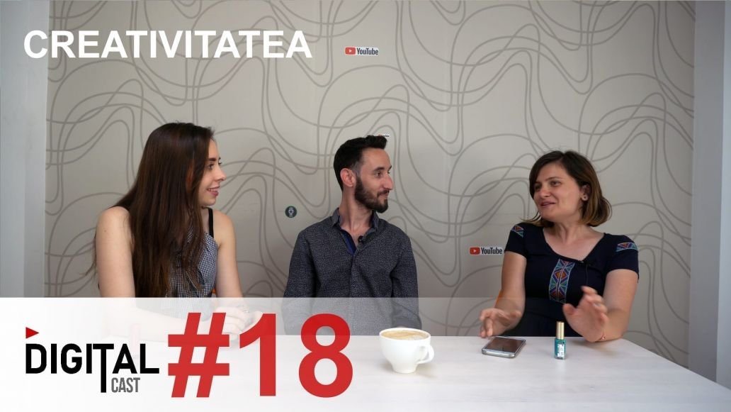 Creativitatea - DigitalCast 18