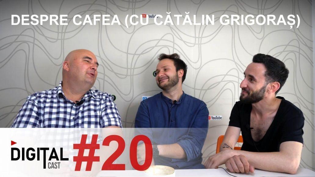 Despre Cafea cu Catalin Grigoras - DigitalCast 20