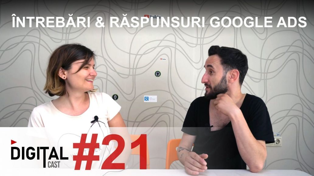 🎬 Q&A despre Google Ads Search - #DigitalCast 21 1