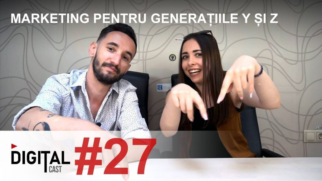#DigitalCast-27-Marketing-pentru-generatiile-Y-si-Z