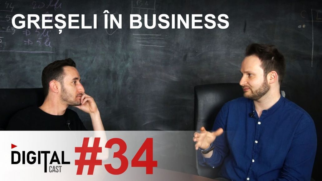 🎬 Greșeli în Business #DigitalCast 34 1